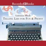 Telling Lies for Fun and Profit A Manual for Fiction Writers, Lawrence Block