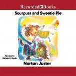 Sourpuss and Sweetie Pie, Norton Juster