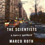 The Scientists A Family Romance, Marco Roth