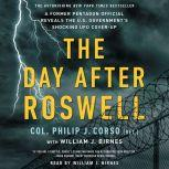 The Day After Roswell, William J. Birnes