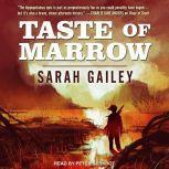 Taste of Marrow, Sarah Gailey
