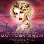 Magic-Born Dragon, K.N. Lee