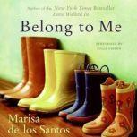 Belong to Me, Marisa de los Santos