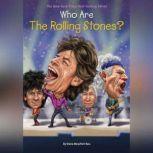 Who Are the Rolling Stones?, Dana Meachen Rau