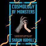 A Cosmology of Monsters A Novel, Shaun Hamill