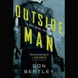 The Outside Man, Don Bentley