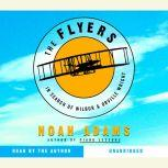 The Flyers In Search of Wilbur & Orville Wright, Noah Adams