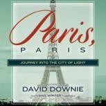 Paris, Paris Journey into the City of Light, David Downie