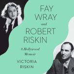 Fay Wray and Robert Riskin Tragedy, the Greeks, and Us, Victoria Riskin