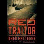Red Traitor A Novel, Owen Matthews