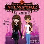 My Sister the Vampire #3: Re-Vamped!, Sienna Mercer