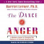 The Dance of Anger A Woman's Guide to Changing the Pattersn of Intimate Relationships, Harriet Lerner
