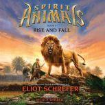 Spirit Animals #6: Rise and Fall, Eliot Schrefer