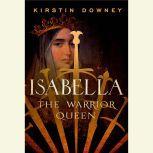 Isabella The Warrior Queen, Kirstin Downey