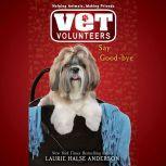 Say Good-bye #5, Laurie Halse Anderson