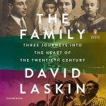 The Family Three Journeys into the Heart of the Twentieth Century, David Laskin