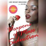 Weapons of Mass Seduction, Lori Bryant-Woolridge