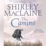 The Camino A Journey of the Spirit, Shirley MacLaine