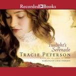 Twilight's Serenade, Tracie Peterson