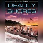 Destroyermen: Deadly Shores, Taylor Anderson