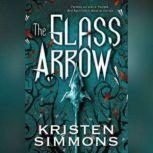 The Glass Arrow, Kristen Simmons