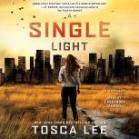 A Single Light A Novel, Tosca Lee