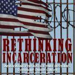 Rethinking Incarceration Advocating for Justice That Restores, Dominique DuBois Gilliard