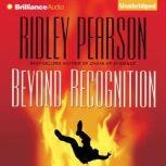 Beyond Recognition, Ridley Pearson