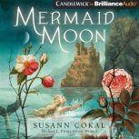 Mermaid Moon, Susann Cokal