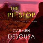 The Pit Stop (This Stop Could be Life or Death), Carmen DeSousa