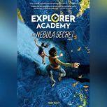 Explorer Academy The Nebula Secret, Trudi Trueit
