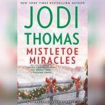 Mistletoe Miracles, Jodi Thomas