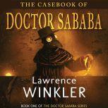 The Casebook of Doctor Sababa, Lawrence Winkler