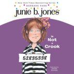 Junie B. Jones is Not a Crook Junie B. Jones #9, Barbara Park