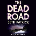 The Dead Road, Seth Patrick