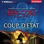 Coup D'Etat, Ben Coes