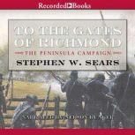 To the Gates of Richmond, Stephen Sears