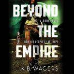 Beyond the Empire, K. B. Wagers