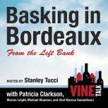 Basking in Bordeaux from the Left Bank Vine Talk Episode 110, Vine Talk