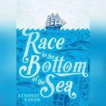 Race to the Bottom of the Sea, Lindsay Eagar