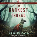 The Darkest Thread, Jen Blood
