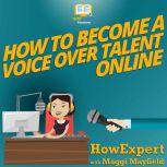 How To Become a Voice Over Talent Online, HowExpert