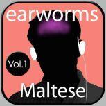 Rapid Maltese Vol. 1, Earworms Learning