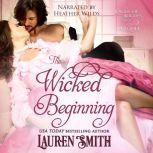 The Wicked Beginning A League of Rogues Prequel, Lauren Smith
