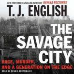 The Savage City, T. J. English