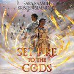 Set Fire to the Gods, Sara Raasch
