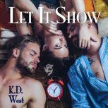 Let It Show A Friendly Menage Tale, K.D. West