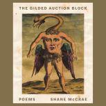 The Gilded Auction Block Poems, Shane McCrae