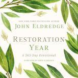 Restoration Year A 365-Day Devotional, John Eldredge