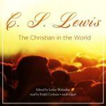 The Christian in the World, C. S. Lewis; Edited by Lesley Walmsley